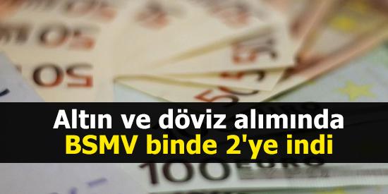 DOLAR, EURO, ALTIN ALIMINDA VERGİ DÜŞTÜ!