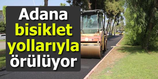 Adana bisiklet yollarıyla örülüyor