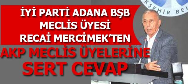 Adana Büyükşehir Belediye Meclisi'nde Sn.Mercimek'ten Sert Cevap