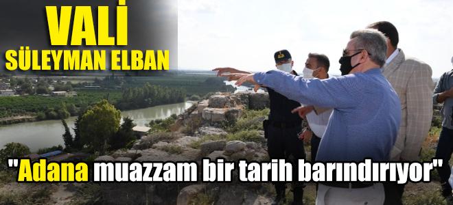 """Vali Elban: """"Adana muazzam bir tarih barındırıyor"""""""