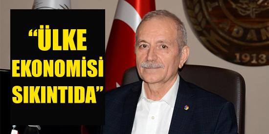 """""""ÜLKE EKONOMİSİ SIKINTIDA"""""""