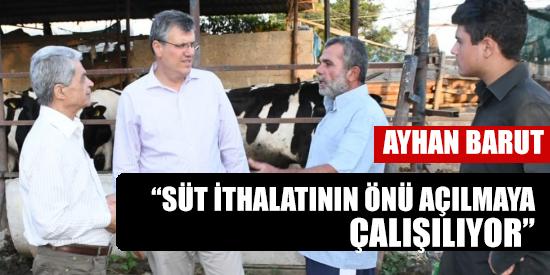 """""""SÜT İTHALATININ ÖNÜ AÇILMAYA ÇALIŞILIYOR"""""""