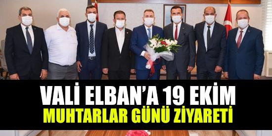 VALİ ELBAN'A 19 EKİM MUHTARLAR GÜNÜ ZİYARETİ