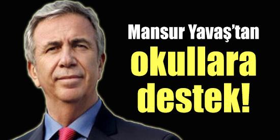 Mansur Yavaş'tan okullara destek!
