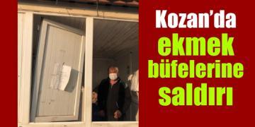 Kozan'da ekmek büfelerine saldırı