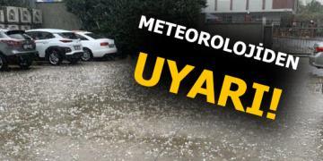 Meteorolojiden dolu uyarısı