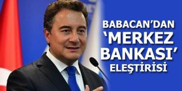 Babacan'dan 'Merkez Bankası' eleştirisi
