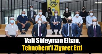 Vali Süleyman Elban, Teknokent'i Ziyaret Etti