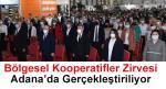 Bölgesel Kooperatifler Zirvesi Adana'nın Ev Sahipliğinde Gerçekleştiriliyor
