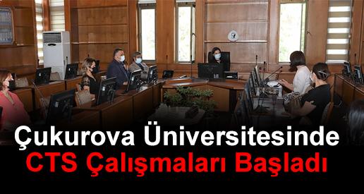 Çukurova Üniversitesinde CTS Çalışmaları Başladı