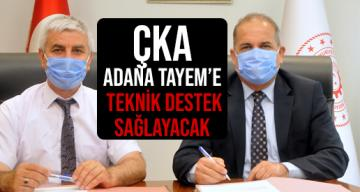 ÇKA Adana TAYEM'e Teknik Destek Sağlayacak