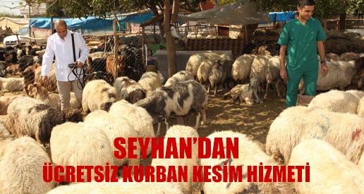 SEYHAN'DAN ÜCRETSİZ KURBAN KESİM HİZMETİ