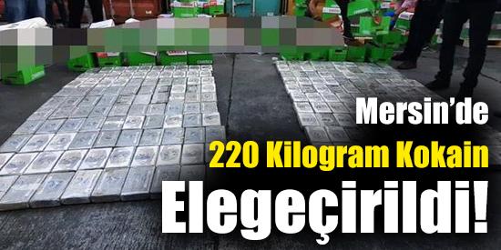 Mersin'de 220 Kilogram Kokain Elegeçirildi