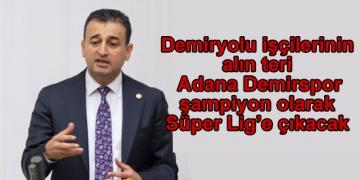 Demiryolu işçilerinin alın teri Adana Demirspor şampiyon olarak Süper Lig'e çıkacak