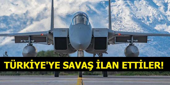 Türkiye'ye savaş ilan ettiler!