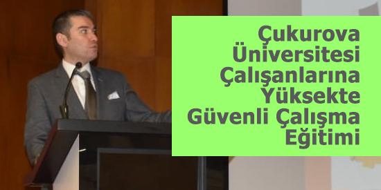 Çukurova Üniversitesi Çalışanlarına Yüksekte Güvenli Çalışma Eğitimi