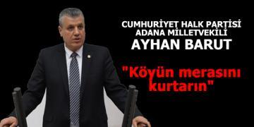 Ayhan Barut, köyün merasındaki kum ocağına Meclis'te tepki gösterdi