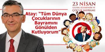 Cumhuriyet Halk Partisi (CHP) Çukurova İlçe Başkanı Remzi Ümit Atay, 23 Nisan Ulusal Egemenlik ve Çocuk Bayramı dolayısıyla kutlama mesajı yayımladı