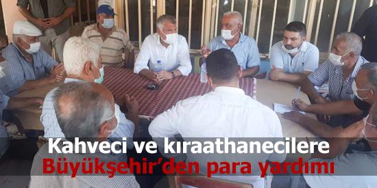 Kahveci ve kıraathanecilere Büyükşehir'den para yardımı