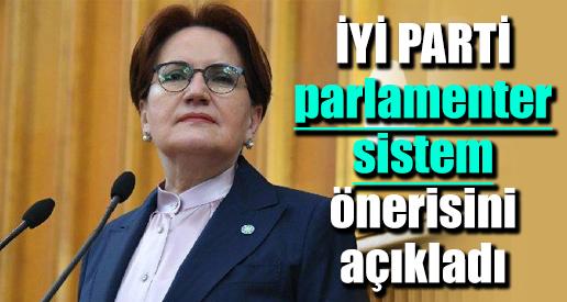Meral Akşener partisinin parlamenter sistem önerisini açıkladı