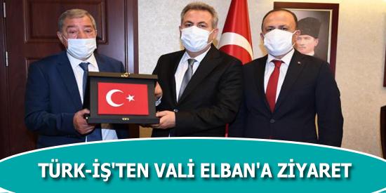 Türk-İş'ten Vali Elban'a ziyaret