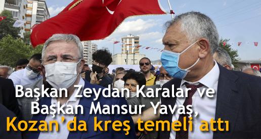 Başkan Zeydan Karalar ve Başkan Mansur Yavaş, Kozan'da kreş temeli attı