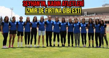 Seyhan'ın, kadın atletleri İzmir'de fırtına gibi esti