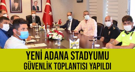 Vali Elban Başkanlığında Yeni Adana Stadyumu Güvenlik Toplantısı Yapıldı