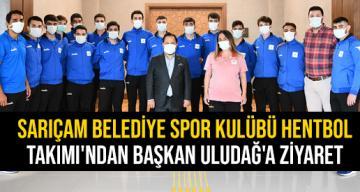 Sarıçam Belediye Spor Kulübü Hentbol Takımı'ndan Başkan Uludağ'a ziyaret