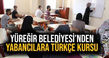 Yüreğir Belediyesi'nden Yabancılara Türkçe Kursu