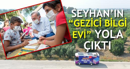 """SEYHAN'IN """"GEZİCİ BİLGİ EVİ"""" YOLA ÇIKTI"""