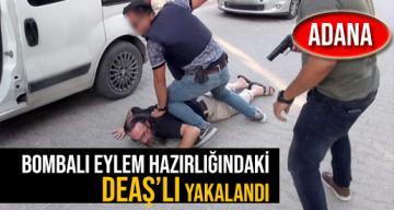 Adana'da bombalı eylem hazırlığındaki DEAŞ'lı yakalandı