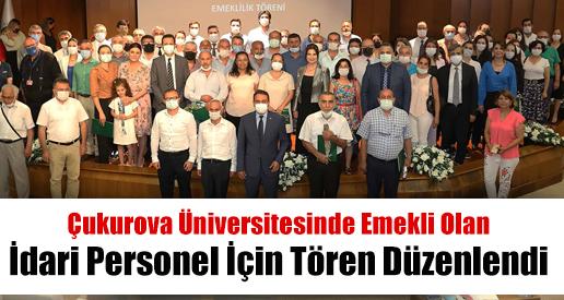 Çukurova Üniversitesinde Emekli Olan İdari Personel İçin Tören Düzenlendi