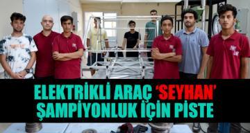 ELEKTRİKLİ ARAÇ 'SEYHAN' ŞAMPİYONLUK İÇİN PİSTE ÇIKIYOR