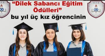 """""""Dilek Sabancı Eğitim Ödülleri"""" bu yıl üç kız öğrencinin oldu"""