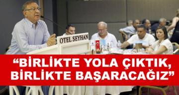 """""""BİRLİKTE YOLA ÇIKTIK, BİRLİKTE BAŞARACAĞIZ"""""""
