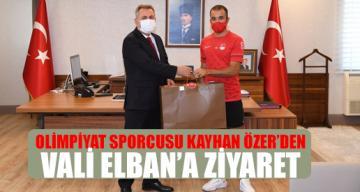OLİMPİYAT SPORCUSU KAYHAN ÖZER'DEN VALİ ELBAN'A ZİYARET