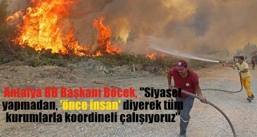 """Antalya BB Başkanı Böcek, """"Siyaset yapmadan, 'önce insan' diyerek tüm kurumlarla koordineli çalışıyoruz"""""""
