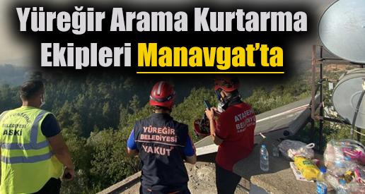 Yüreğir Arama Kurtarma Ekipleri Manavgat'ta